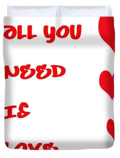 All You Need Is Love Duvet Cover by Nomad Art And  Design