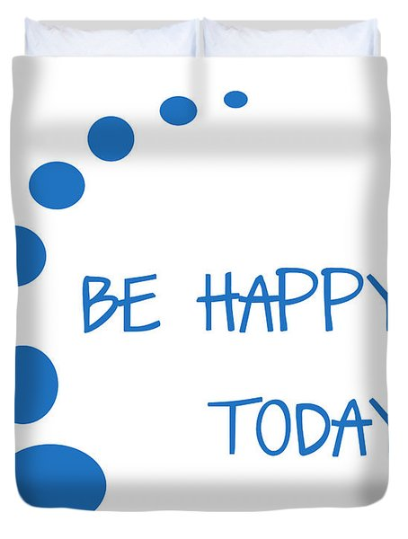 Be Happy Today in Blue Duvet Cover by Nomad Art And  Design