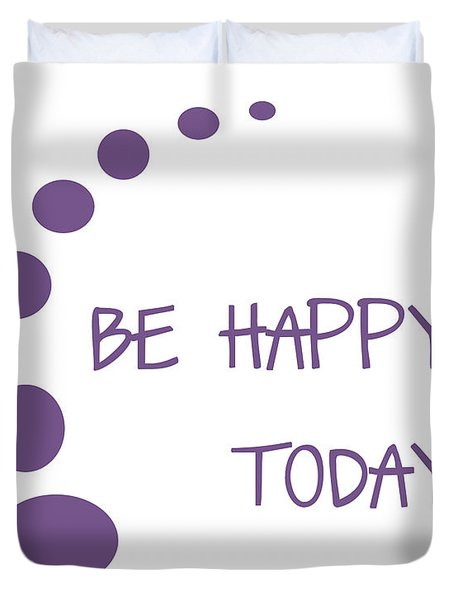 Be Happy Today in Purple Duvet Cover by Nomad Art And  Design