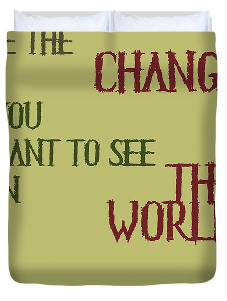 Be the Change Duvet Cover by Nomad Art And  Design