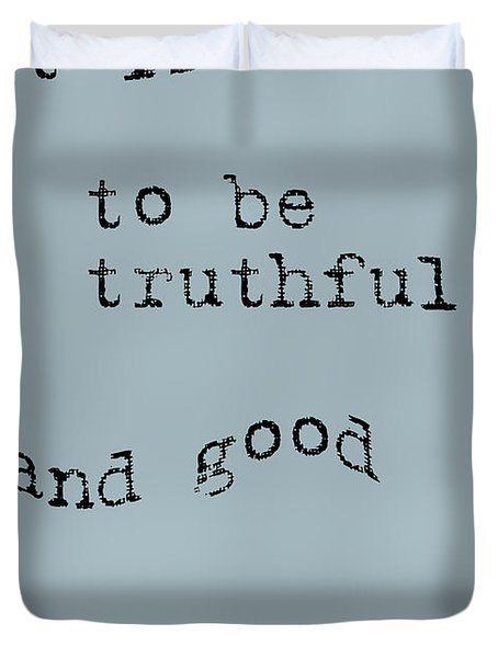 Better to be Truthful Duvet Cover by Nomad Art And  Design