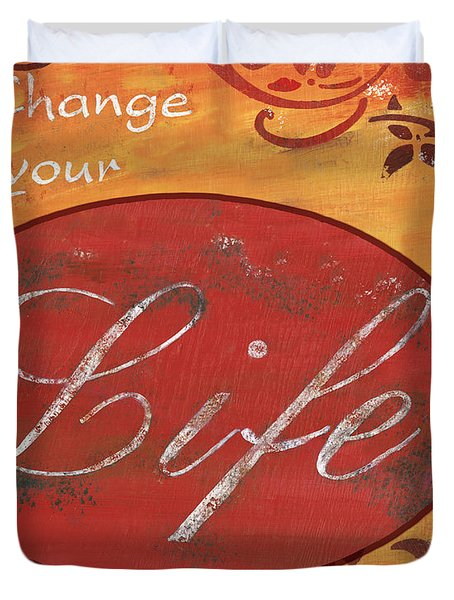 Change Your Life Duvet Cover by Debbie DeWitt