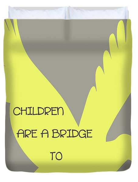 Children are a Bridge to Heaven Duvet Cover by Nomad Art And  Design