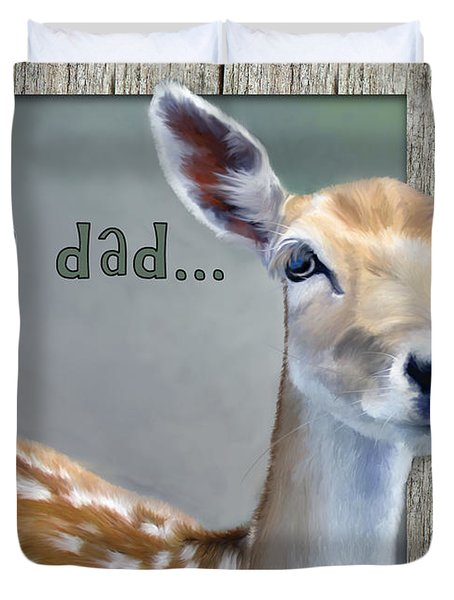 Fathers Day Deer Dad Duvet Cover by Susan Kinney