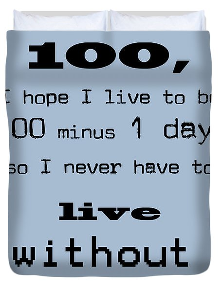 If You Live To Be 100 - Blue Duvet Cover by Georgia Fowler