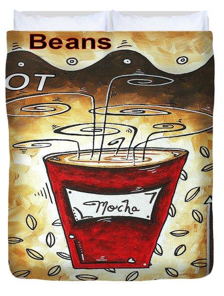 Mocha Beans Original Painting MADART Duvet Cover by Megan Duncanson