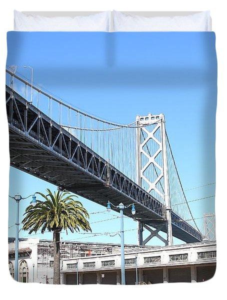 San Francisco Bay Bridge At The Embarcadero . 7d7735 Duvet Cover by Wingsdomain Art and Photography