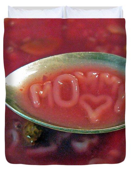 Soup For Mommy Duvet Cover by Ausra Paulauskaite