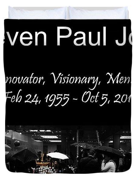 Steven Paul Jobs . Innovator . Visionary . Mentor . Rip . San Francisco Apple Store Memorial Duvet Cover by Wingsdomain Art and Photography