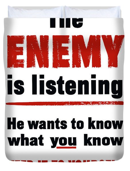 The Enemy Is Listening Duvet Cover by War Is Hell Store