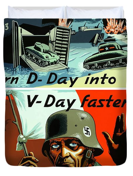 Turn D-Day Into V-Day Faster  Duvet Cover by War Is Hell Store