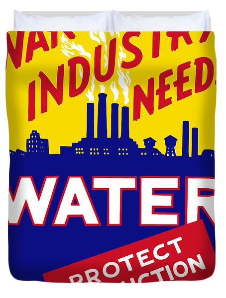 War Industry Needs Water Duvet Cover by War Is Hell Store