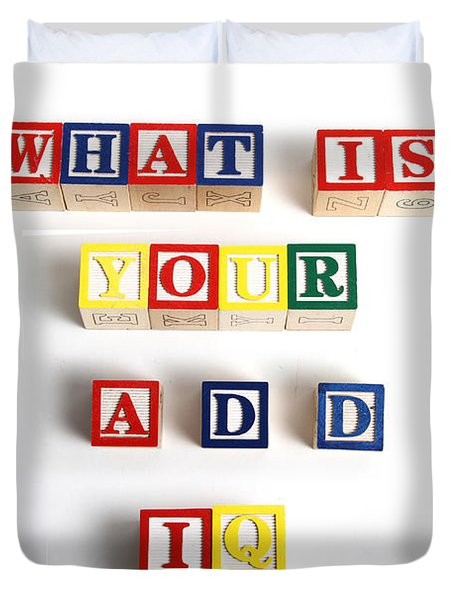 What Is Your A.d.d. Iq Duvet Cover by Photo Researchers
