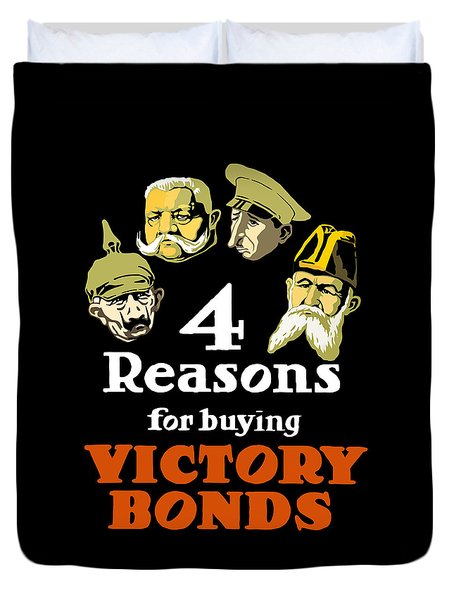 4 Reasons For Buying Victory Bonds Duvet Cover by War Is Hell Store
