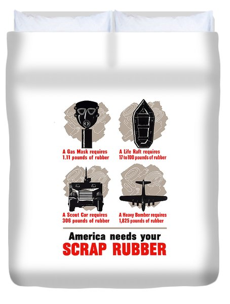 America Needs Your Scrap Rubber Duvet Cover by War Is Hell Store