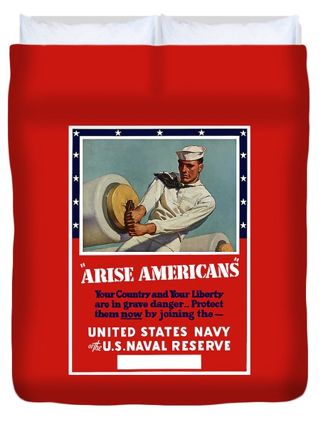 Arise Americans Join The Navy  Duvet Cover by War Is Hell Store