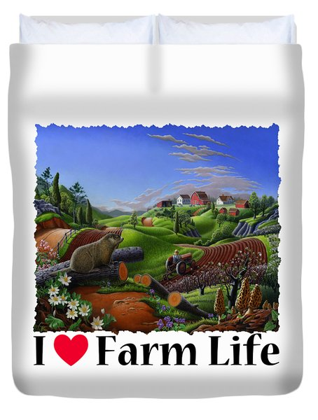 I Love Farm Life - Groundhog - Spring In Appalachia - Rural Farm Landscape Duvet Cover by Walt Curlee
