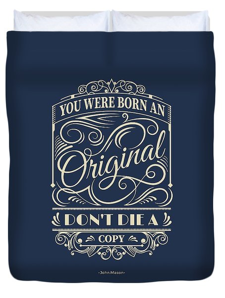 You Were Born An Original Motivational Quotes Poster Duvet Cover by Lab No 4