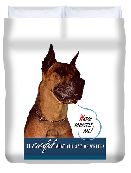 Be Careful What You Say Or Write Duvet Cover by War Is Hell Store