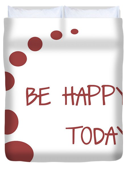 Be Happy Today In Red Duvet Cover by Georgia Fowler
