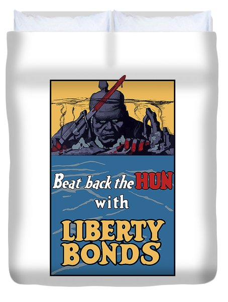 Beat Back The Hun With Liberty Bonds Duvet Cover by War Is Hell Store
