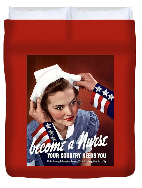 Become A Nurse -- Ww2 Poster Duvet Cover by War Is Hell Store