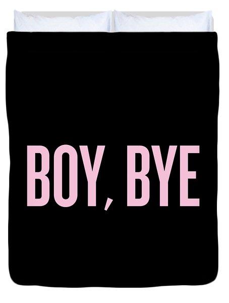 Boy, Bye Duvet Cover by Randi Fayat