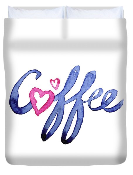 Coffee Lover Typography Duvet Cover by Olga Shvartsur