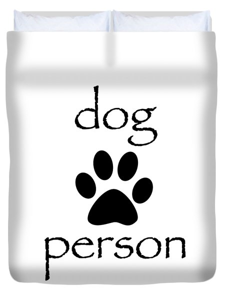 Dog Person Duvet Cover by Bill Owen