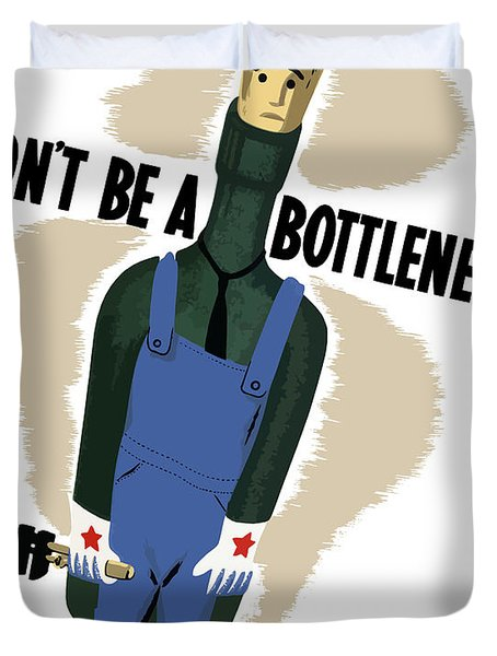 Don't Be A Bottleneck Duvet Cover by War Is Hell Store