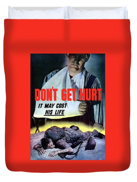 Don't Get Hurt It May Cost His Life Duvet Cover by War Is Hell Store