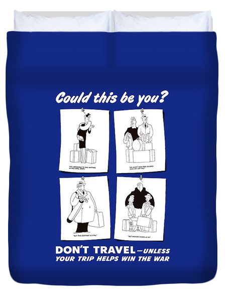 Don't Travel Unless It Helps Win The War Duvet Cover by War Is Hell Store