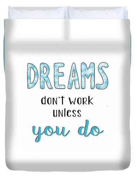 Dreams Dont Work Typography Duvet Cover by Michelle Eshleman