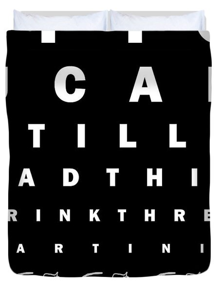 Eye Exam Chart - If You Can Read This Drink Three Martinis - Black Duvet Cover by Wingsdomain Art and Photography
