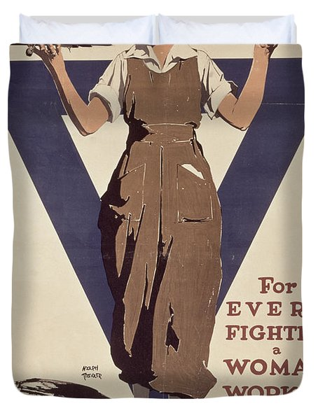 For Every Fighter A Woman Worker Duvet Cover by Adolph Treidler