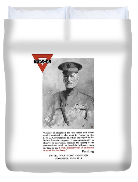 General Pershing - United War Works Campaign Duvet Cover by War Is Hell Store