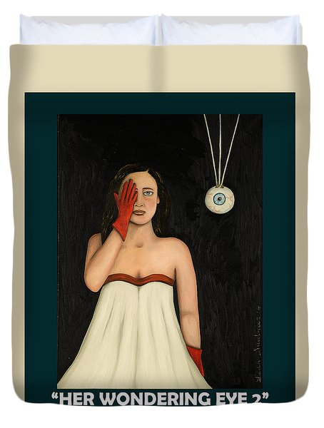 Her Wandering Eye 2 With Lettering Duvet Cover by Leah Saulnier The Painting Maniac