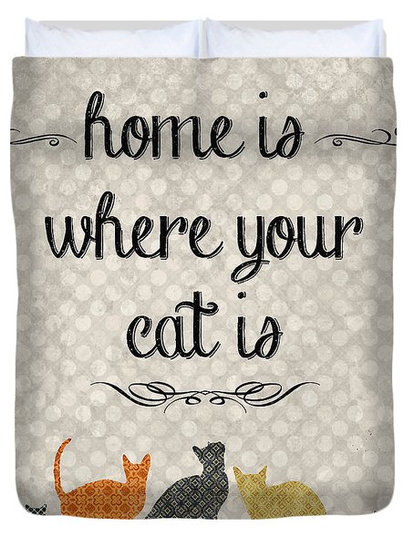 Home Is Where Your Cat Is-jp3040 Duvet Cover by Jean Plout
