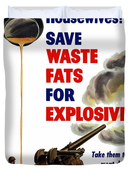 Housewives Save Waste Fats For Explosives Duvet Cover by War Is Hell Store
