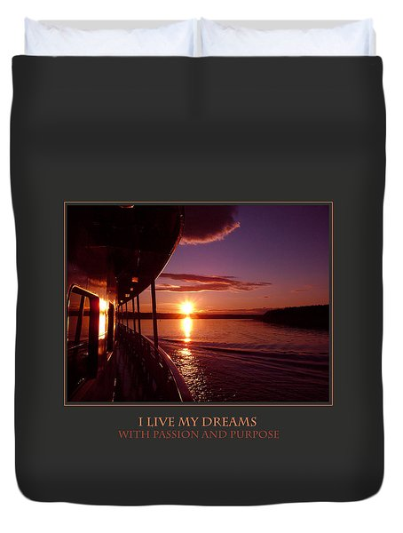 I Live My Dreams With Passion And Purpose Duvet Cover by Donna Corless