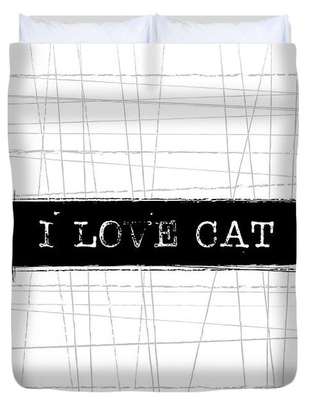 I Love Cat Word Art Duvet Cover by Kathleen Wong