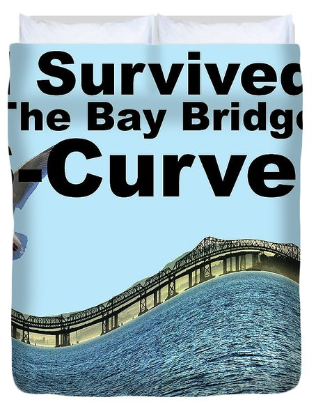 I Survived the Bay Bridge S.Curve Duvet Cover by Wingsdomain Art and Photography