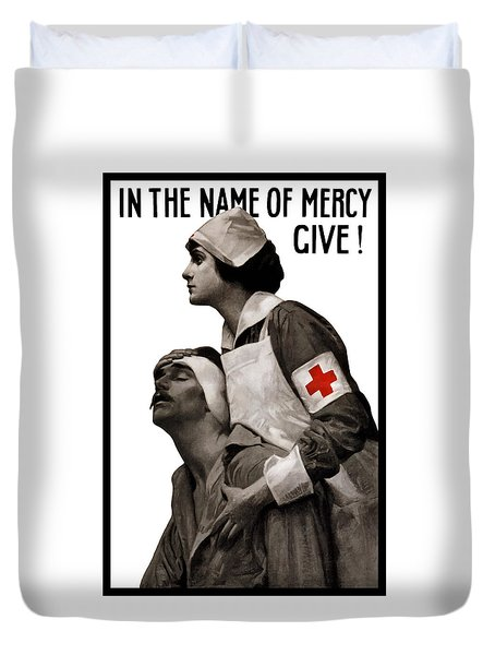 In The Name Of Mercy Give Duvet Cover by War Is Hell Store