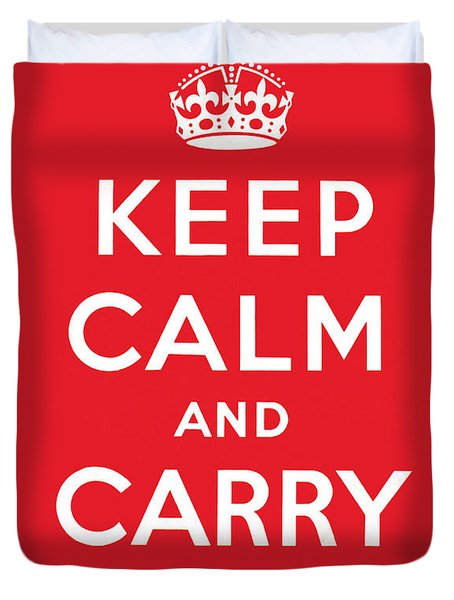 Keep Calm And Carry On Duvet Cover by English School