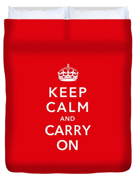 Keep Calm And Carry On Duvet Cover by War Is Hell Store