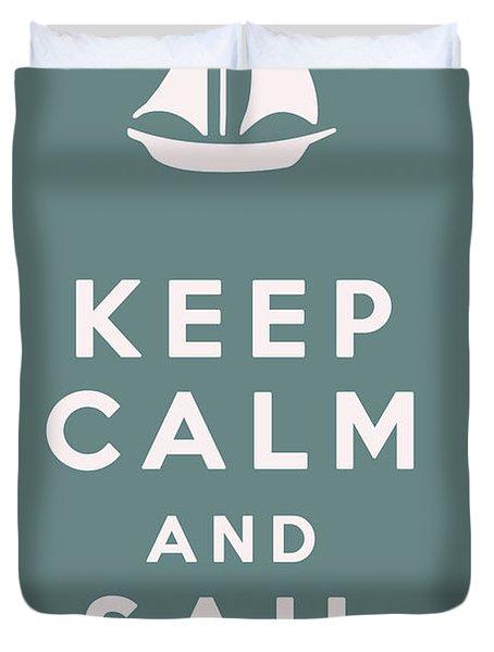Keep Calm And Sail On Duvet Cover by Georgia Fowler