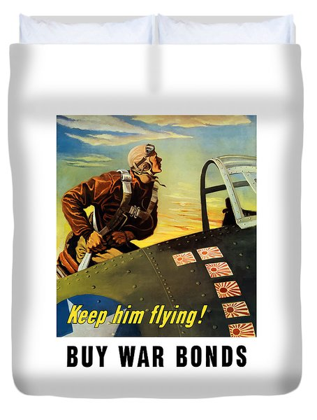 Keep Him Flying - Buy War Bonds  Duvet Cover by War Is Hell Store