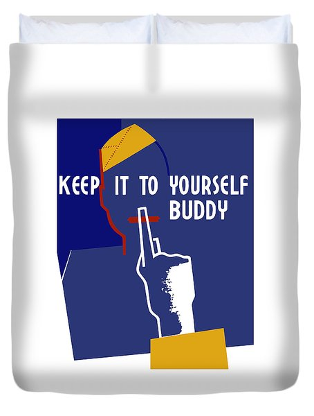 Keep It To Yourself Buddy Duvet Cover by War Is Hell Store