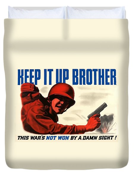 Keep It Up Brother Duvet Cover by War Is Hell Store