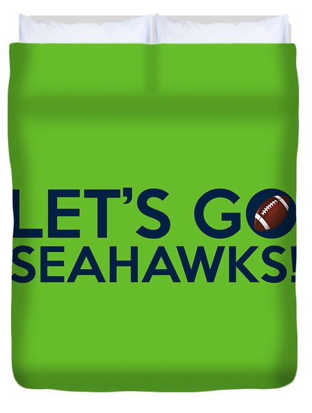 Let's Go Seahawks Duvet Cover by Florian Rodarte
